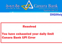 """Resolved – """"You have exhausted your daily limit"""" Canara Bank UPI Error"""