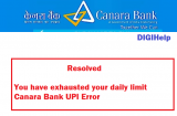 "Resolved – ""You have exhausted your daily limit"" Canara Bank UPI Error"