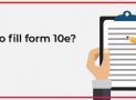 How to File Form 10E for Tax Relief on Salary Arrears?