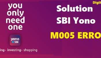 How to Solve SBI Yono M005 error ?